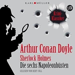 Sherlock Holmes: Die sechs Napoleonbüsten Hörbuch