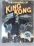 The Making of King Kong: The Entire Extraordinary Story of the Most Popular Fantasy Film of All Time! (0345258266) by Orville Goldner