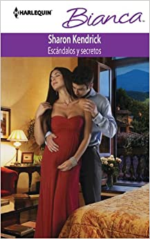 Escandalos Y Secretos: (Scandals and Secrets) (Harlequin Bianca\A