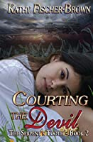 Courting the Devil (The Serpent's Tooth trilogy- Book 2)