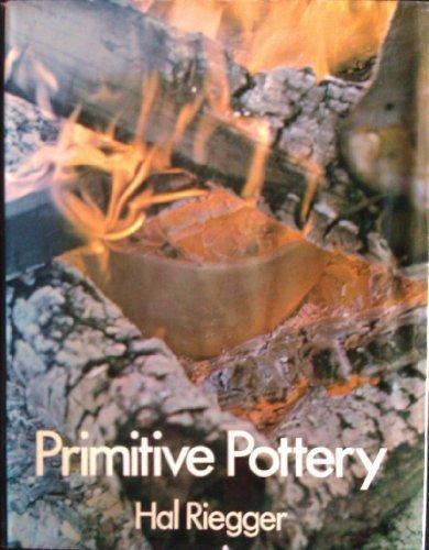 Primitive Pottery., Riegger, Hal,