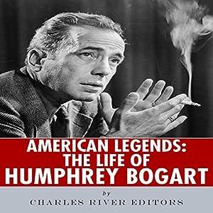 American Legends: The Life of Humphrey Bogart Audiobook