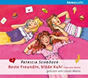 Eine wie keine (Beste Freundin, blöde Kuh 3) | Patricia Schröder