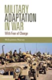 img - for Military Adaptation in War: With Fear of Change book / textbook / text book
