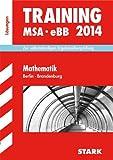 Training Mittlerer Schulabschluss Berlin/Brandenburg / Lösungen zu Training MSA - eBB Mathematik 2014: Zur selbstständigen Ergebnisüberprüfung