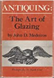 Antiquing : The Art of Glazing