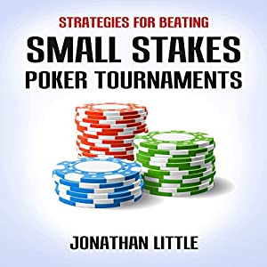 Strategies for Beating Small Stakes Poker Tournaments Audiobook