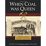 When Coal Was Queen: The History of the Queen City - Olyphant, Pennsylvania ~ Jay Luke