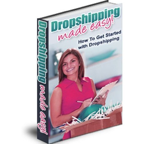 Dropshipping Made Easy - Essential Guide To Make Money Using DropShip Services!   AAA+++