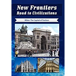 New Frontiers Road to Civilizations Milan: The Capital of Fashion
