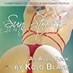 Sun Strokes: A Sun-soaked Collection of Holiday Erotica | Kojo Black