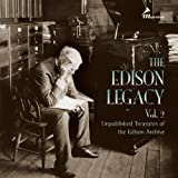 The Edison Legacy, Vol. 2: Unpublished Treasures of the Edison Archive