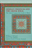 German Freedom and the Greek Ideal: The Cultural Legacy from Goethe to Mann (Palgrave Studies in Cul