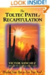 Toltec Path of Recapitulation: Healin...