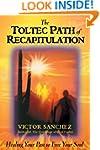 Toltec Path of Recapitulation: Healin...