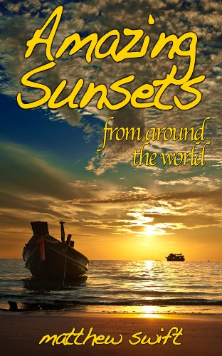 Jonathan Swift - Amazing Sunsets From Around the World