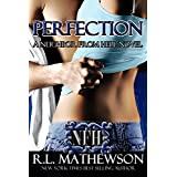 Perfection (A Neighbor From Hell Series Book 2) ~ R.L. Mathewson