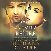 Love Beyond Belief: Morna's Legacy Series, Book 7   Bethany Claire