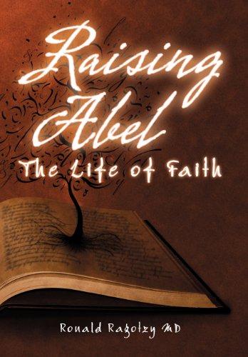 Raising Abel: The Life of Faith