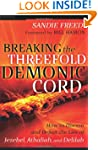 Breaking the Threefold Demonic Cord:...