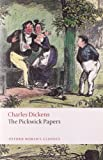 Charles Dickens The Pickwick Papers (Oxford World's Classics)