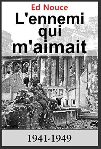 Ed Nouce - L'ennemi qui m'aimait (La vie nous revient de l'aurore t. 1) (French Edition)