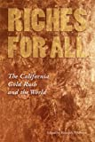 img - for Riches for All: The California Gold Rush and the World (American West) book / textbook / text book