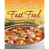 Slow Cook Fast Food: Over 250 healthy, wholesome slow cooker and one pot meals for all the familyby Sarah Flower