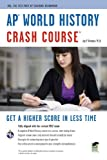 AP World History Crash Course (Advanced Placement (AP) Crash Course)