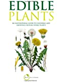 Edible Plants (B&W version): An inspirational guide to choosing and growing unusual edible plants
