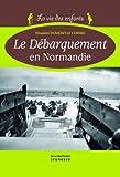 """Afficher """"Le Débarquement en Normandie"""""""