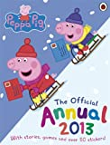 Peppa Pig: Official Annual 2013 (Annuals 2013)