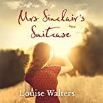 Mrs Sinclair's Suitcase | Louise Walters