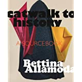 "catwalk to history: A source bookvon ""Bettina Allamoda"""