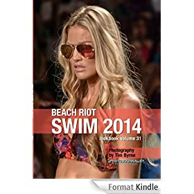 Beach Riot Swim 2014 Lookbook Volume 31 (Swim 2014 Lookbook: Mercedes-Benz Fashion Week Swim Miami 2014) (English Edition)