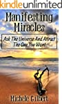 Manifesting Miracles: Ask The Univers...
