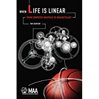 WHEN LIFE IS LINEAR: FROM COMPUTER GRAPHICS TO BRACKETOLOGY