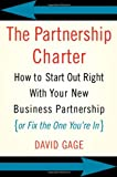 The Partnership Charter: How to Start Out Right With Your New Business Partnership (Or Fix the One You