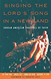 img - for Singing the Lord's Song in a New Land: Korean American Practices of Faith by Pak, Su Yon, Lee, Unzu, Kim, Jung Ha, Cho, Myung Ji(April 19, 2005) Paperback book / textbook / text book