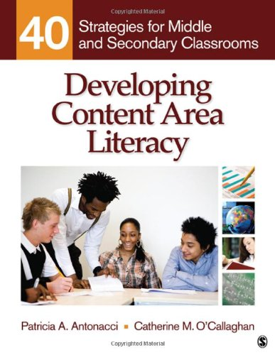 Developing Content Area Literacy: 40 Strategies for...