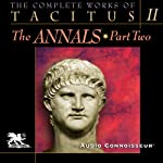 The Complete Works of Tacitus: Volume 2: The Annals, Part 2 | Cornelius Tacitus