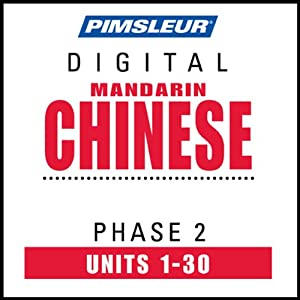 Chinese (Man) Phase 2, Units 1-30: Learn to Speak and Understand Mandarin Chinese with Pimsleur Language Programs | [Pimsleur]