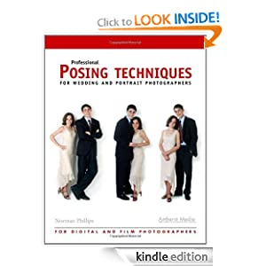 Professional Posing Techniques for Wedding and Portrait Photographers Norman Phillips
