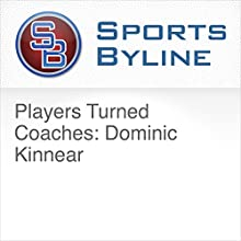 Players Turned Coaches: Dominic Kinnear Radio/TV Program by Ron Barr Narrated by Ron Barr, Dominic Kinnear