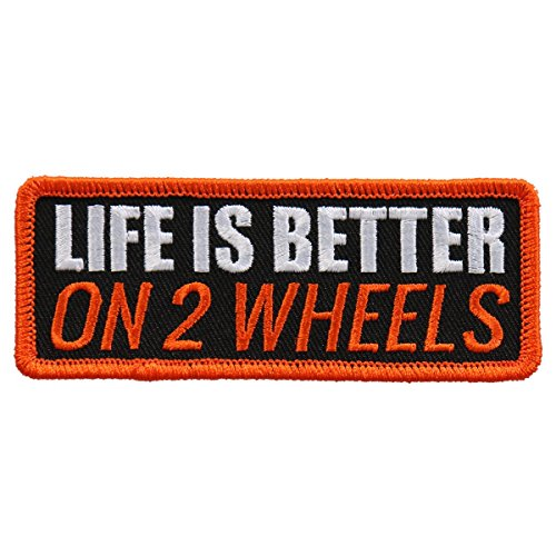 "Hot Leathers, LIFE IS BETTER ON 2 WHEELS, High Thread Embroidered, Iron-On / Saw-On Rayon PATCH toppa - 4"" x 2"""