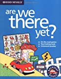Rand McNally Are We There Yet? (Backseat Books)