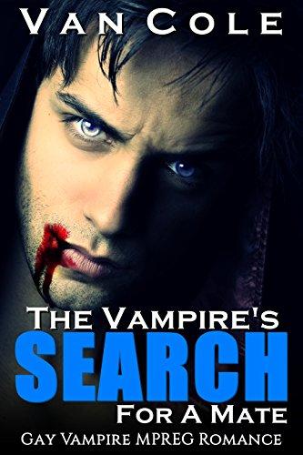 Romance: Gay Romance: The Vampire's Search For A Mate (Vampire MPREG Paranormal Romance) (Adventure Science Fiction Male Male Romance) (English Edition)