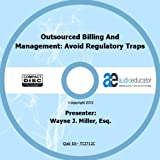 Outsourced Billing And Management: Avoid Regulatory Traps
