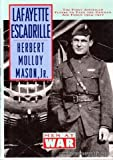 img - for The Lafayette Escadrille: The First American Flyers to Face the German Air Force, 1914-1917 (MEN AT WAR) book / textbook / text book