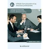 Comunicación en las relaciones profesionales. adgg0408 - operaciones auxiliares de servicios administrativos y...